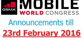 MWC 2016 Announcements Till 23rd February 2016
